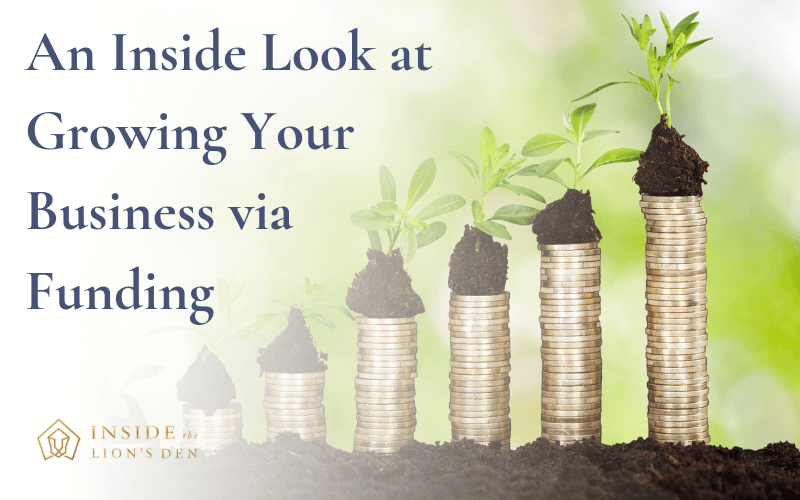 An Inside Look at Growing Your Business via Funding