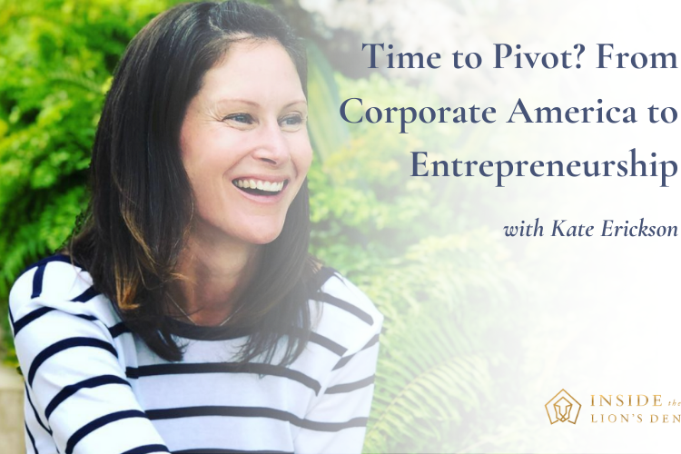 From Corporate America to Entrepreneurship with Kate Erickson