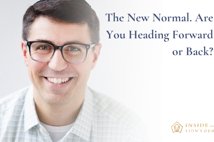 Podcast episode 19. The New Normal. Are you heading forward or back?