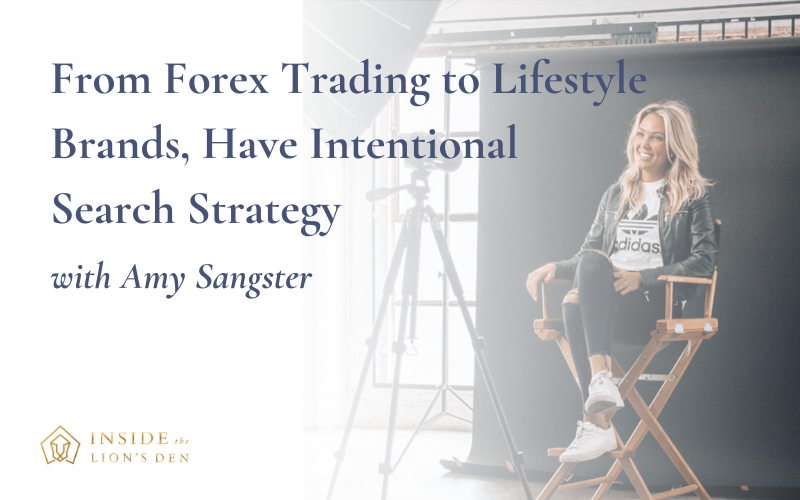 Podcast Episode 20: From Forex Trading to Lifestyle Brands, Have Intentional Search Strategy with Amy Sangster