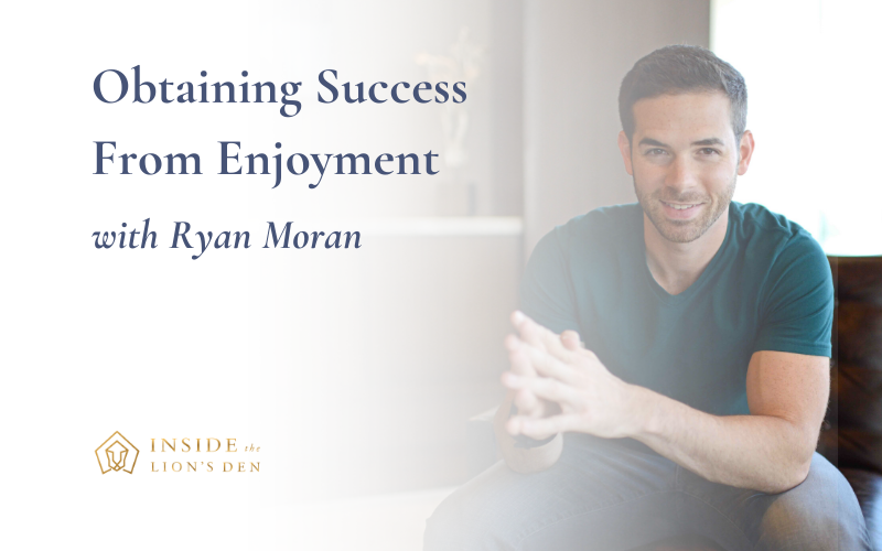 Obtaining Success From Enjoyment with Ryan Moran