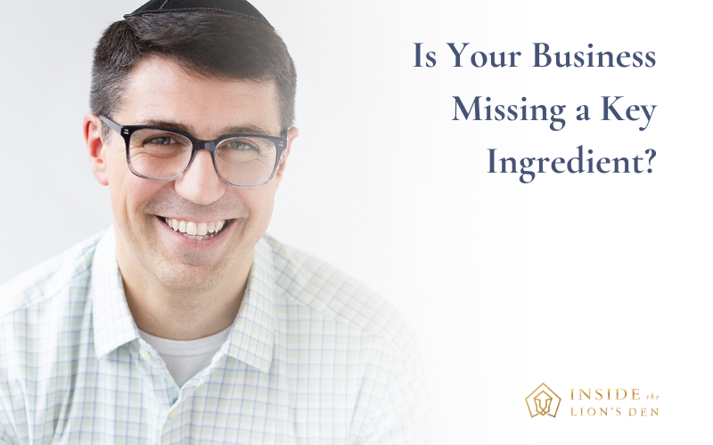 Episode 23: Is Your Business Missing a Key Ingredient?
