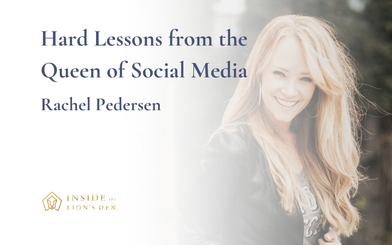 Hard Lessons from the Queen of Social Media, Rachel Pedersen
