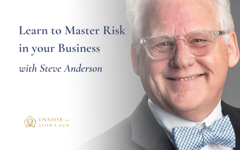 Learn to Master Risk in your Business with Steve Anderson