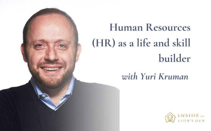 Human Resources (HR) as a life and skill builder with Yuri Kruman