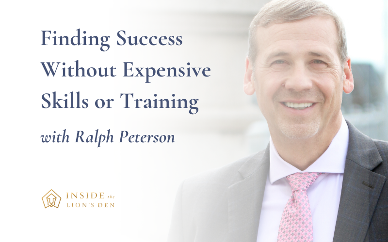 Finding Success Without Expensive Skills or Training with Ralph Peterson