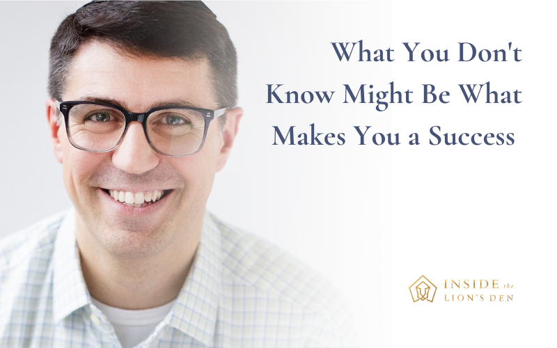 What You Don't Know Might Be What Makes You a Success
