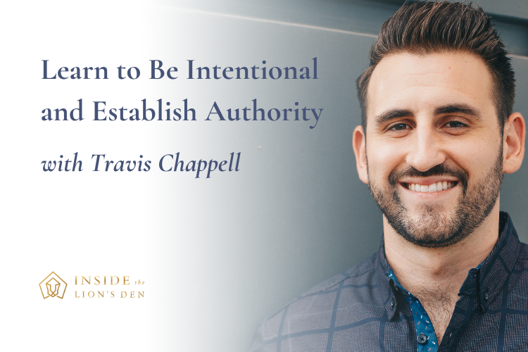 Learn to Be Intentional and Establish Authority with Travis Chappell