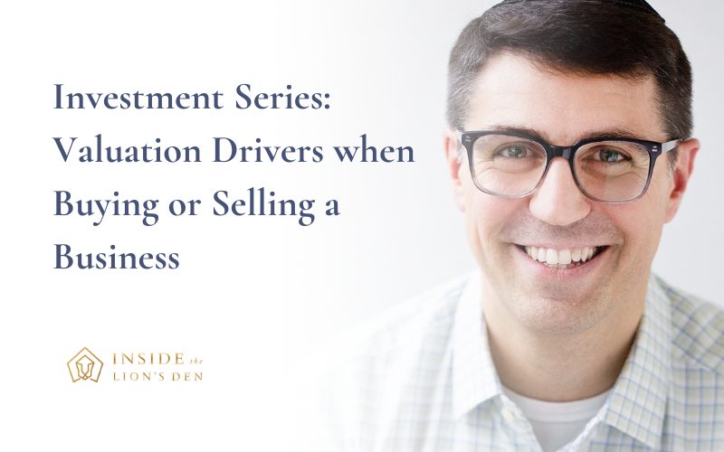 Episode 57: Investment Series: Valuation Drivers when Buying or Selling a Business